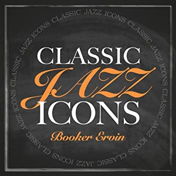 Classic Jazz Icons - Booker Ervin