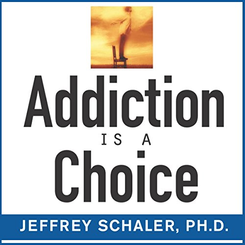 Addiction Is a Choice audiobook cover art