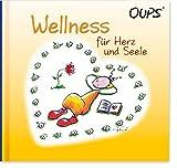 Wellness für Herz und Seele: Oups Buch by Kurt Hörtenhuber(1. März 2006)