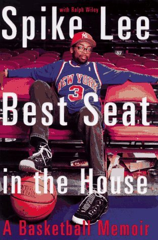 Spike Lee: Best Seat In The House: A Basketball Memoir By Spike Lee (1997-05-13)