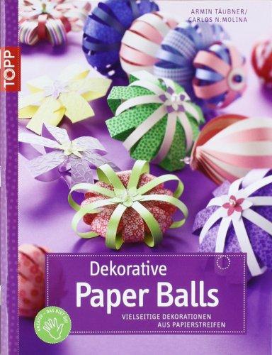 Dekorative Paper Balls: Vielseitige Dekorationen aus Papierstreifen (kreativ.kompakt.)