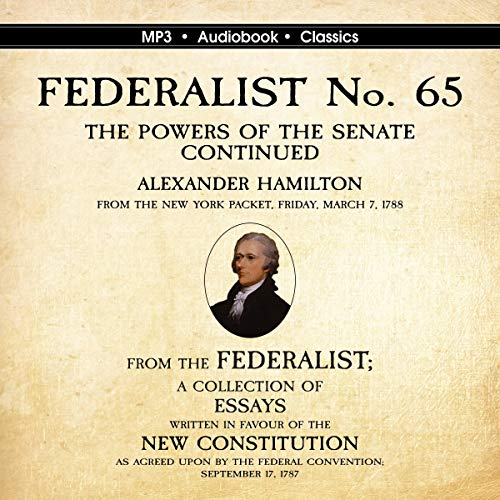 FEDERALIST No. 65. The Powers of the Senate Continued cover art