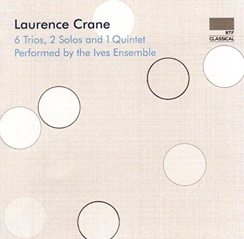 Laurence Crane: 6 Trios 2 Solos & 1 Quintet