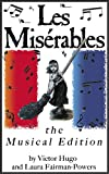 Les Misérables - The Musical Edition (Featuring Links to the Songs and More than 40 Original Images – Illustrated and Annotated) (English Edition)
