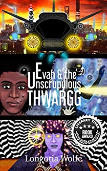 Evah & the Unscrupulous Thwargg