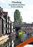 Nürnberg - Der praktische Reiseführer für Ihren Städtetrip (Städtetrip by arp) (German Edition)