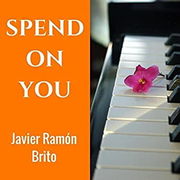 Spend on You