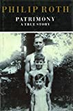 Patrimony: A True Story - Philip Roth