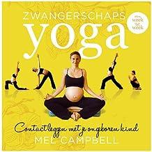 Zwangerschapsyoga van week tot week: contact leggen me je ongeboren kind (Dutch Edition)
