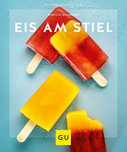 Eis am Stiel (GU KüchenRatgeber) (German Edition)
