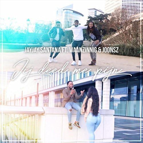 Jayjay Santana, Waanzinnig & Joonsz
