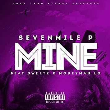 Mine (feat. Sweetz & MoneyMan Lo)