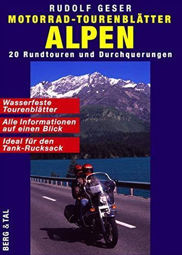 Motorrad-Tourenblätter Alpen. 20 Rundtouren und Durchquerungen. Ideal für den Tank-Rucksack: 20 Rundtouren und Durchquerungen. Ideal für den Tank-Rücksack
