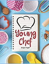 Young Chef Recipe Keeper Blank Recipe Book with Recipe Template: Make Your Own Cookbook for Children Keepsake Recipe Journal Organizer & Kids Cookbook ... to fill in & Replace your Recipe Cards