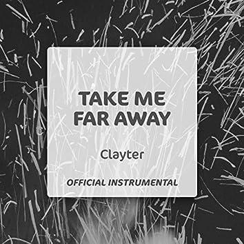 Take Me Far Away (Official Instrumental)