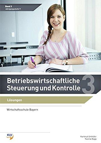 Betriebswirtschaftliche Steuerung und Kontrolle: Band 3 Lösungen (Wirtschaftsschule Bayern) (Betriebswirtschaftliche Steuerung und Kontrolle: Wirtschaftsschule Bayern)