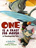 One Is a Feast for Mouse: A Thanksgiving Tale (Adventures of Mouse)