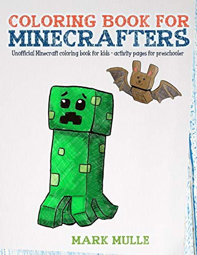 Coloring Book For Minecrafters: An Unofficial Minecraft Coloring Book For Kids (Activity Pages for Preschooler) (Volume 1)