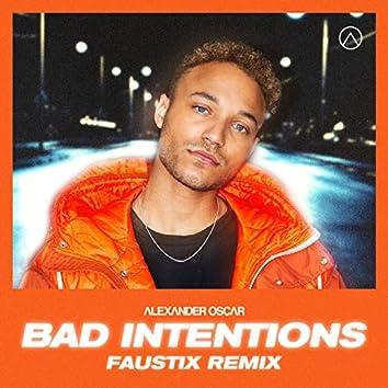 Bad Intentions (Faustix Remix)