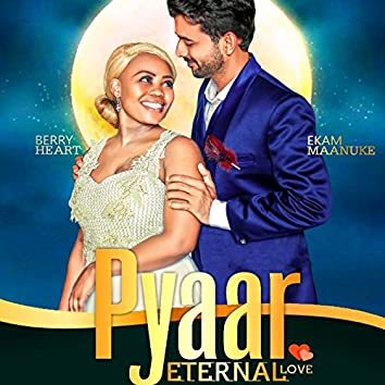 Pyaar (Eternal Love)