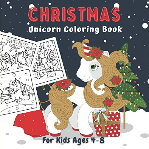 Christmas Unicorn Coloring Book For Kids Ages 4-8: Merry Chrismas | Unicorn Christmas Coloring Book for Kids & Toddlers - Boys And Girls | Beautiful ... to Color | Coloring Books For Kids Ages 4-8.