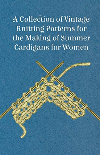 A Collection of Vintage Knitting Patterns for the Making of Summer Cardigans for Women