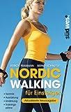 Nordic Walking für Einsteiger: Technik – Ausrüstung – Ernährung – Trainingspläne (German Edition)