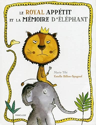 Le royal appétit et la mémoire d'éléphant