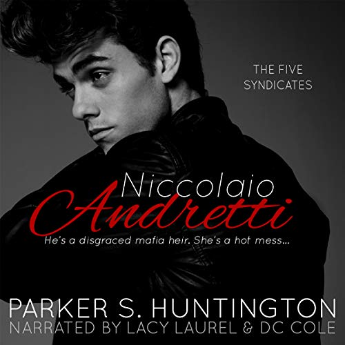 Niccolaio Andretti: A Mafia Romance Novel     The Five Syndicates, Book 2              By:                                                                                                                                 Parker S. Huntington                               Narrated by:                                                                                                                                 Lacy Laurel,                                                                                        D. C. Cole                      Length: 7 hrs and 56 mins     35 ratings     Overall 4.5