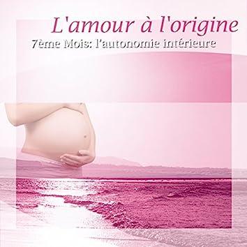 L'amour à l'origine (feat. Laurent Dury) [7ème mois : l'autonomie intérieure]