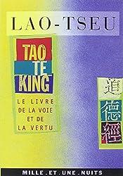 Tao Te King, Le livre de la voie et de la vertu, de Lao-Tseu, postface de Catherine Despeux, traduction de Stanislas Julien au Mille et une nuits dans la petite collection