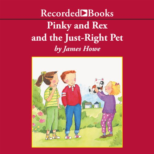 Couverture de Pinky and Rex and the Just Right Pet