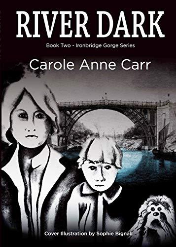 River Dark - Book Two - Ironbridge Gorge Series: The River Severn Adventure