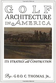 Golf Architecture in America; Its Strategy and Construction