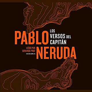 Los Versos del Capitán [The Captain's Verses]                   By:                                                                                                                                 Pablo Neruda                               Narrated by:                                                                                                                                 Gerardo Prat,                                                                                        Jane Santos                      Length: 1 hr and 33 mins     4 ratings     Overall 4.5