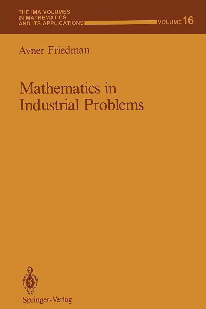 講堂聞くインキュバスMathematics in Industrial Problems: Part 1 (The IMA Volumes in Mathematics and its Applications)
