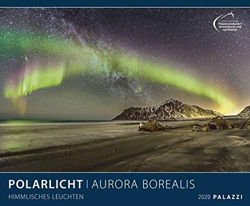 POLARLICHT 2020: AURORA BOREALIS - Nordlichter - Himmlisches Leuchten Kalender Posterkalender - Wandkalender