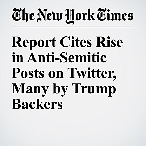 Report Cites Rise in Anti-Semitic Posts on Twitter, Many by Trump Backers cover art