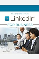 The Step by Step Guide to Linkedin for Business Paperback