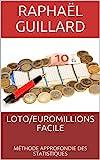 LOTO/EUROMILLIONS FACILE: MÉTHODE APPROFONDIE DES STATISTIQUES