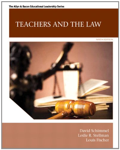 Compare Textbook Prices for Teachers and the Law  Allyn & Bacon Educational Leadership 9 Edition ISBN 9780133564464 by Schimmel, David,Stellman, Leslie R.,Conlon, Cynthia K.,Fischer, Louis