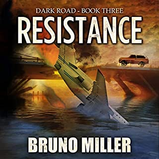 Resistance     Dark Road, Book 3              Written by:                                                                                                                                 Bruno Miller                               Narrated by:                                                                                                                                 Andrew Tell                      Length: 3 hrs and 45 mins     Not rated yet     Overall 0.0