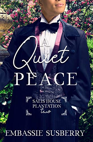 A Quiet Peace (Salis House Plantation Book 2) by [Embassie Susberry]
