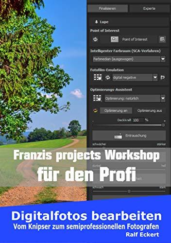 Franzis projects für Profi mit Color Denoise Sharpen projects: Vom Knipser zum semiprofessionellen Fotografen