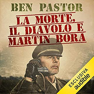 La morte, il diavolo e Martin Bora     Martin Bora 7              By:                                                                                                                                 Ben Pastor                               Narrated by:                                                                                                                                 Valerio Sacco                      Length: 9 hrs and 8 mins     Not rated yet     Overall 0.0
