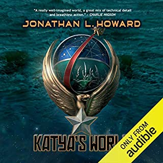 Katya's World                   By:                                                                                                                                 Jonathan L. Howard                               Narrated by:                                                                                                                                 Annie Hemingway                      Length: 8 hrs and 56 mins     49 ratings     Overall 4.2