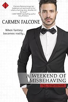 A Weekend of Misbehaving by [Carmen Falcone]