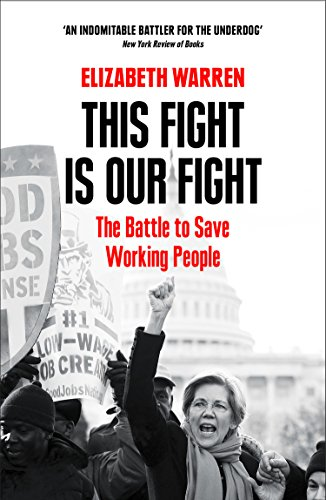 This Fight is Our Fight: The Battle to Save Working People (English Edition)