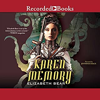 Karen Memory                   Written by:                                                                                                                                 Elizabeth Bear                               Narrated by:                                                                                                                                 Jennifer Grace                      Length: 13 hrs and 25 mins     1 rating     Overall 5.0