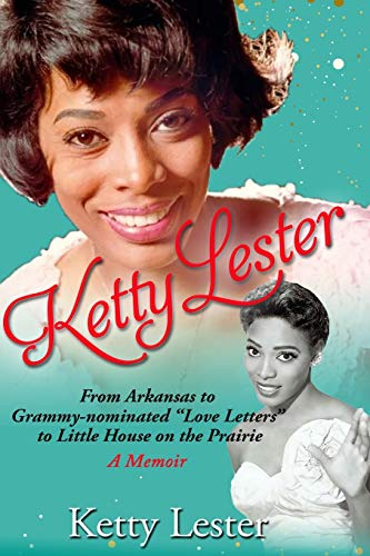 "KETTY LESTER: From The Cotton Fields To Grammy Nominated ""Love Letters"" to Little House on the Prairie"